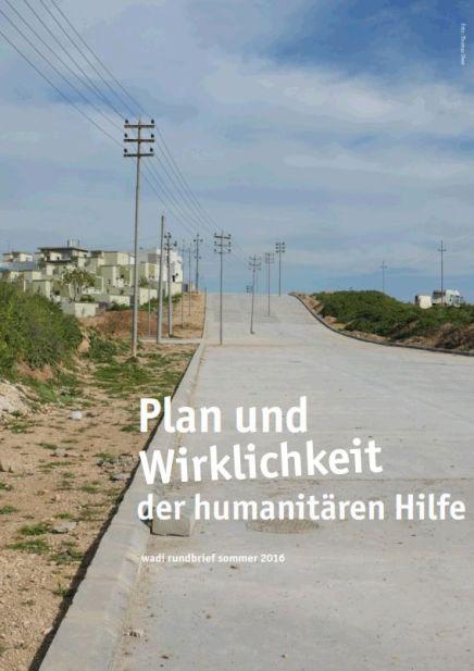 """Rundbrief 07/2016: """"Plan und Wirklichkeit der humanitärenHilfe"""""""