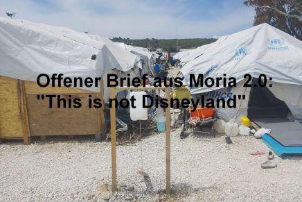 Offener Brief aus Moria 2.0: This is notDisneyland